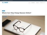 Where Can I Buy Cheap Glasses Online?