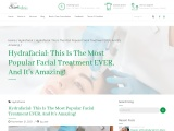 """""""HydraFacial: This Is The Most Popular Facial Treatment EVER, And It's Amazing! """""""