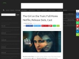 The Girl on the Train: Full Movie Netflix, Release Date, Cast
