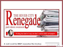 The River City Renegade