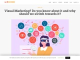 Visual Marketing? Do you know about it and why should we switch towards it?