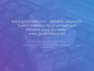 Screenshot al site-ului gradinidelux.ro