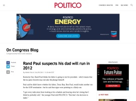 http://www.politico.com/blogs/glennthrush/0411/Rand_Paul_suspects_his_dad_will_run_in_2012_.html