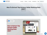 How to Extract Top Amazon Seller Ranking Data 2021?