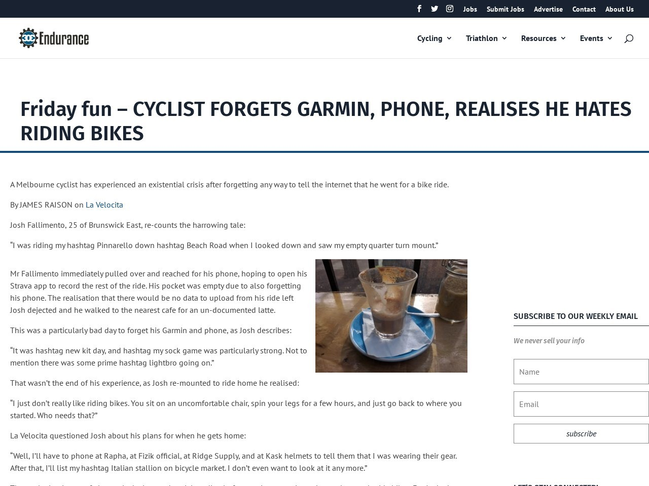Friday fun – CYCLIST FORGETS GARMIN, PHONE, REALISES HE HATES RIDING BIKES