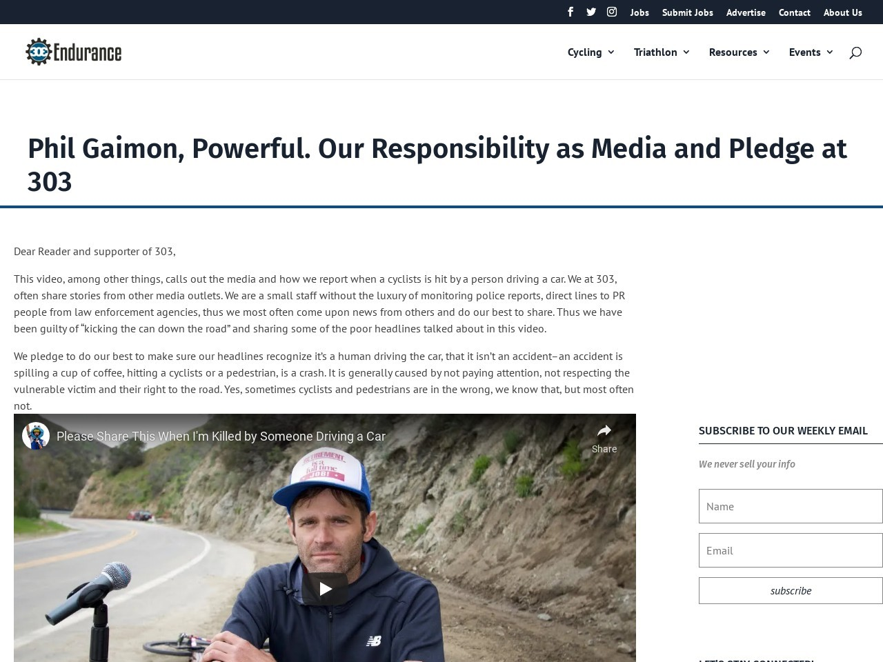 Phil Gaimon, Powerful. Our Responsibility as Media and Pledge at 303