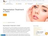 Pigmentation Treatment in Delhi