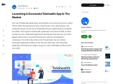 Launching A Successful Telehealth App In The Market