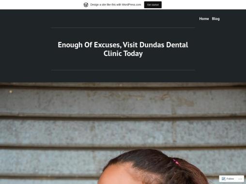 Enough Of Excuses, Visit Dundas Dental Clinic Today