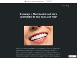 Invisalign is Much Gentler and More Comfortable to Your Gums and Teeth.