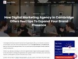 How Digital Marketing Agency in Cambridge Offers Best tips To Expand Your Brand Presence
