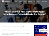 How To Improve Your Digital Branding By Hiring Somerset's Digital Marketing Agency?
