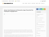 Some Cool Features In Enterprise Apps Essential For Employee Engagement