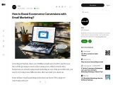 Medium- How to Boost Ecommerce Conversions with Email Marketing?