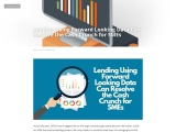 Lending Using Forward Looking Data Can Resolve the Cash Crunch for SMEs