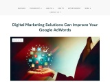 Digital Marketing Solutions Can Improve Your Google AdWords