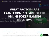 What Factors Are Transforming Face Of The Online Poker Gaming Industry