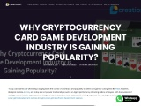 Why Cryptocurrency Card Game Development Industry is Gaining Popularity?