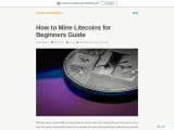 How to Mine Litecoins for Beginners Guide