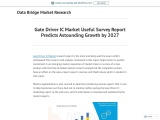 Gate Driver IC Market Useful Survey Report Predicts Astounding Growth by 2027