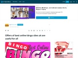 Offers of best online bingo sites uk are useful for all