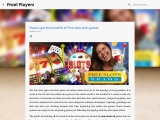 Players get the benefits of free slots spins games