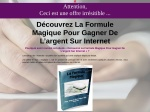 FORMULE MAGIQUE: GAGNER DE L' ARGENT SUR INTERNET
