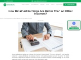 How Retained Earnings Are Better Than All Other Incomes?
