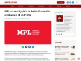 MPL scores $95 Mn in Series D round at a valuation of $945 Mn