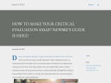 HOW TO MAKE YOUR CRITICAL EVALUATION ESSAY? NEWBIE'S GUIDE IS HERE!