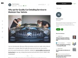 Why opt for Quality Car Detailing Services to Maintain Your Vehicle