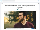 5 questions to ask when buying a men's hair system