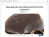 Does gray hair have special functions for the customers