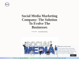 Social Media Marketing Company: The Solution To Evolve The Businesses