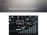 Stop Telling You Can Be A Millionaire, Until You Hire Digital Marketing Agency In Brisbane