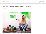 How can you make a good team of Painters?