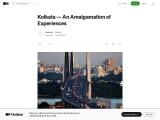 Kolkata – An Amalgamation of Experiences