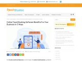 Online Travel Booking Software Benefits For Your Business In 5 Ways
