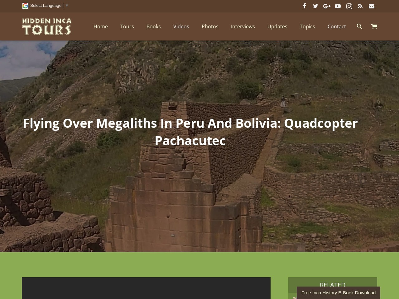 Flying Over Megaliths In Peru And Bolivia: Quadcopter Pachacutec
