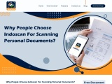 Why People Choose Indoscan For Scanning Personal Documents?