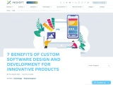 7 Benefits of Custom Software Design and Development for Innovative Products