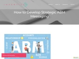 How to Develop Strategic ABM Messaging