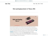 Custom Hair packaging boxes and quality material in Texas, USA