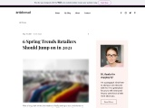6 Spring Trends Retailers Should Jump on in 2021
