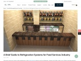 A Brief Guide to Refrigeration Systems for Food Services Industry