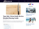 Tops Bob 154cm Knife Review Detailed Buying Guide