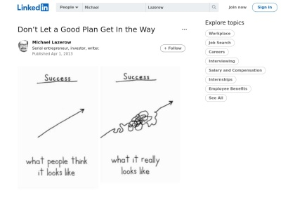 https://linkedin.com/today/post/article/20130401161127-1714080-don-t-let-a-good-plan-get-in-the-way