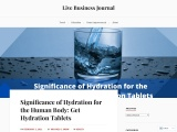 Significance of Hydration for the Human Body: Get Hydration Tablets