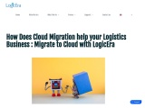 How Does Cloud Migration help your Logistics Business : Migrate to Cloud with LogicEra