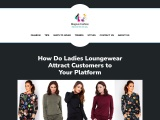 Loungewear Wholesale Uk – Best Way To Attract Customers to Your Platform!